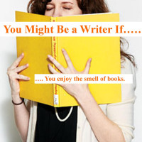 You Might Be a Writer If………..